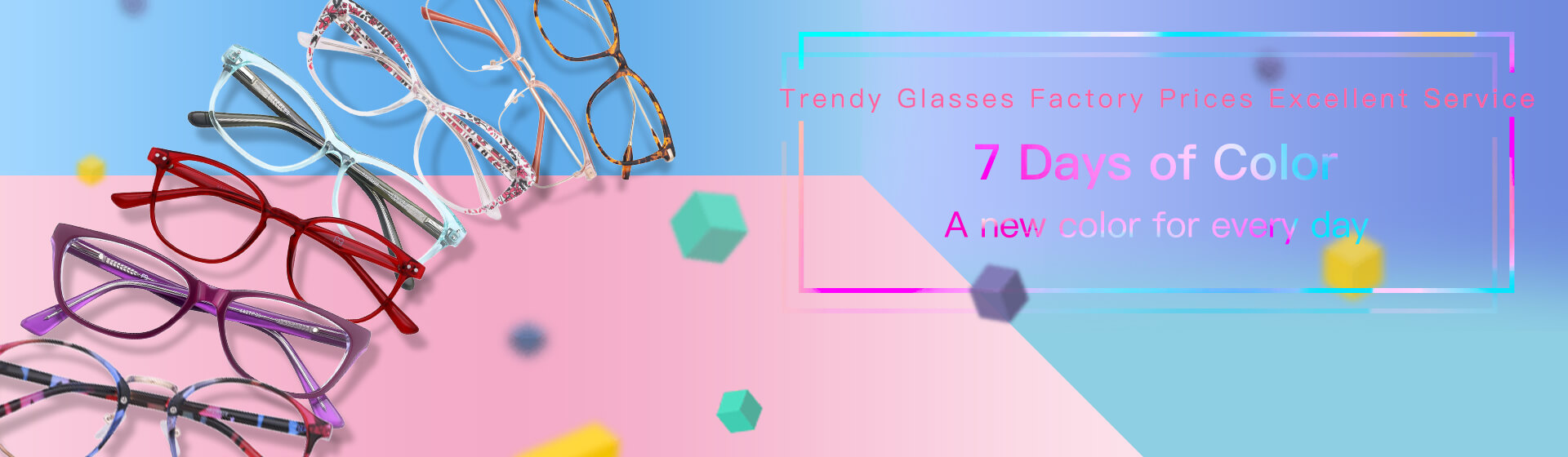 Trendy Glasses Factory Prices Excellent Service A new color for every day