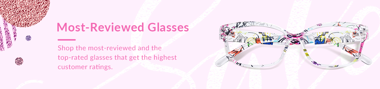 Most-Reviewed Glasses
